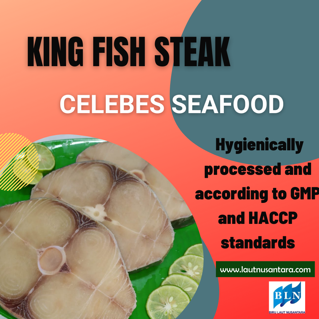 King Fish Steak is processed according to GMP and HACCP standards